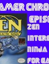 The Gamer Chronicles Ep:09 Zen Intergalactic Ninja Game Boy!
