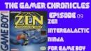 The Gamer Chronicles Ep:09 Zen Intergalactic Ninja Game Boy!