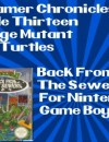 The Gamer Chronicles Ep:13 Teenage Mutant Ninja Turtles 2 Back from the Sewers for Nintendo Game Boy!