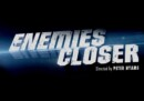 Enemies Closer – Movie Review