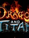 Dragons And Titans – Adventure Mode Trailer Released