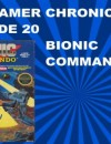 The Gamer Chronicles Ep:20 Bionic Commando!