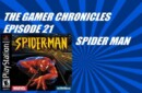 The Gamer Chronicles 21: Spider Man!