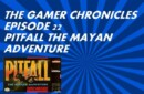 The Gamer Chronicles Ep:22 Pitfall The Mayan Adventure!