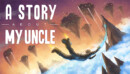 A Story About My Uncle – Review