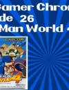 The Gamer Chronicles Ep:26 Rock Man World 4!