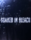 Trailer and information for documentary Soaked in Bleach
