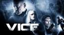 Vice (DVD) – Movie Review