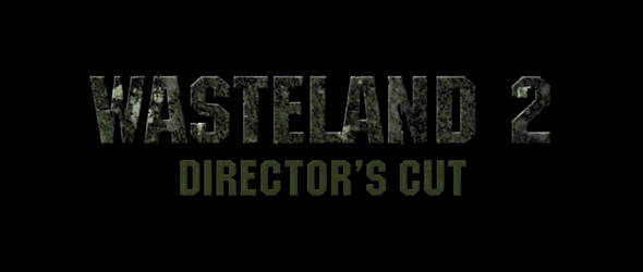 E3 trailer for Wasteland 2 Director's Cut revealed