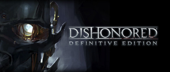 Dishonored Definitive Edition launch trailer released