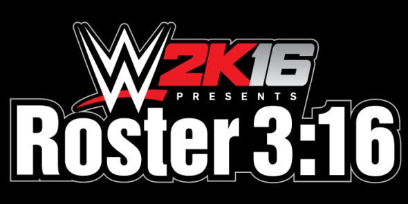 Roster 3:16 reveals new WWE 2K16 Superstars and Divas
