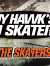 "Tony Hawk's® Pro Skater™ 5 – ""The Skaters"" Trailer"