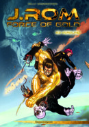 J.Rom: Force of Gold #3 Verblind – Comic Book Review