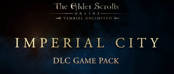 The Elder Scrolls Online: Tamriel Unlimited's DLC Imperial City access details revealed