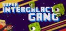 Super Intergalactic Gang – Review