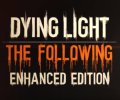 Dying Light: The Following – Enhanced Edition drives in stores today