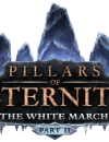 Pillars of Eternity: The White March – Part 2 available now