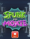 Spunk and Moxie – Review