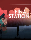 The Final Station Released!
