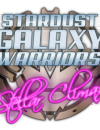Stardust Galaxy Warriors: Stellar Climax gets a release date