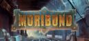 Moribund – Preview