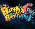 Information on Birthdays The Beginning revealed