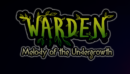 Warden: Melody of the Undergrowth – Review