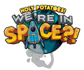 Holy Potatoes! We're in Space?! – Out Now!
