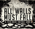 All Walls Must Fall : Broke down the Kickstarter wall twice over