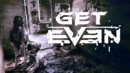 Get Even – releases on June 23!