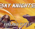 Sky Knights coming soon!