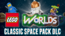 LEGO Worlds: Classic Space Pack DLC – Review