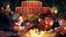 Miner Meltdown – Review