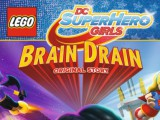 DC Super Hero Girls: Brain Drain (DVD) – Movie Review