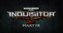 Warhammer 40,000: Inquisitor – Martyr – First Single Player Chapter live now!