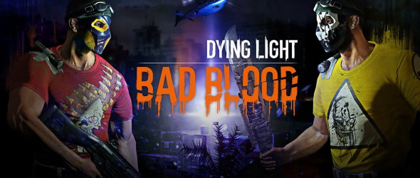 Techland announces Dying Light: Bad Blood