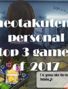 Theotakutem's personal top 3 of 2017