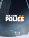 This Is the Police 2 announced for PC and consoles!