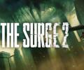 The Surge 2 – Prepare for even more ferocious combat!