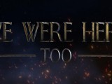 We Were Here Too – Review