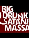 Big Drunk Satanic Massacre announces its September release date