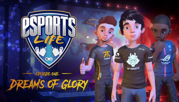 Esports-Life-Ep1-Dreams-of-Glory-Free-Download