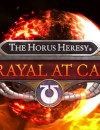 The Horus Heresy: Betrayal at Calth – Preview