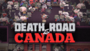 Death Road to Canada – Review