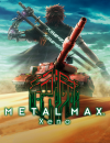 METAL MAX Xeno – Coming to Europe and North America soon!