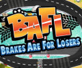 Brakes Are For Losers – Review