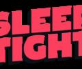 Sleep Tight, don't let the bedbugs bite