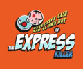 The Express Killer arriving soon by train
