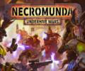 Necromunda: Underhive Wars new images unveiled