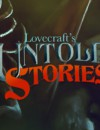 Lovecraft's Untold Stories – Preview